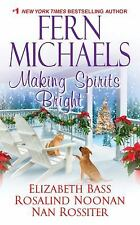 Making Spirits Bright by Fern Michaels, Nan Parson Rossiter, Rosalind Noonan and
