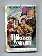 Piero Pollino # IL MOZZO DELLA «DOMINANTE» # Edizioni Monviso 1953