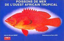 Poissons de mer de l'ouest africain tropical. SERET Bernard. OPIC Pierre.