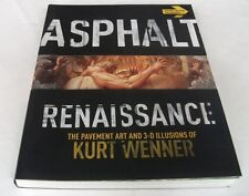 Kurt Wenner: ASPHALT RENAISSANCE. Sterling, 2011. Pavement Art.