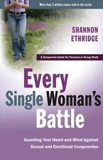 Every Single Woman's Battle: Guarding Your Heart and Mind Against Sexual and Emo