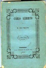 Carlo Alberto e il suo Regno. Orazioni di Pier-Alessandro Paravia. Vol. I.