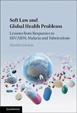 Soft Law and Global Health Problems : Lessons from Responses to HIV/AIDs,...