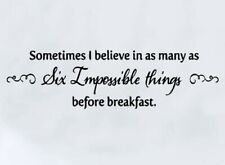 """NEW 23""""x6"""" Sometimes I Believe In 6 Impossible Things Wall Decor Decal Stickers"""