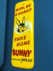 Bunny Bread Door Push Sign 50s or 60s