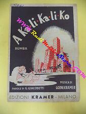 RARO SPARTITO SINGOLO A Ka-li-ka-li-ko GIACOBETTI GORNI KRAMER 1948 no cd lp