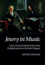 Jewry in Music : Entry to the Profession from the Enlightenment to Richard...