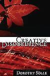Creative Disobedience, Paperback by Soelle, Dorothee, Brand New, Free shippin...