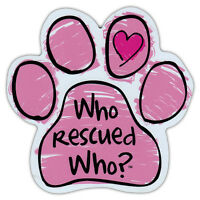 Pink Scribble Dog Paw Car Magnet - Who Rescued Who? - Magnetic Bumper Sticker