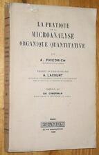 Friedrich LA PRATIQUE DE LA MICROANALYSE ORGANIQUE QUANTITATIVE chimie biologie