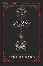 The Afterlife of Holly Chase by Cynthia Hand (2017, Hardcover)