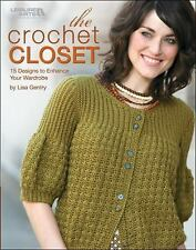 The Crochet Closet : 21 Designs to Enhance Your Wardrobe by Lisa Gentry...