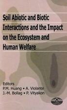 Soil Abiotic and Biotic Interactions and the Impact on the Ecosystem and Human
