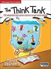 The Think Tank: 100 Adaptable Discussion Starters to Get Teens Talking