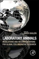 Laboratory Animals : Regulations and Recommendations for Global Collaborative...