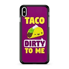 Taco Dirty To Me Taco Face Funny Joyful Humorous Catchphrase 2D Phone Case Cover