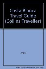 Costa Blanca: Travel Guide (Collins Traveller)-Anon