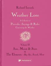 Weather Lore Volume II: Sun, Moon & Stars the Elements - Sky, Air, Sound,...