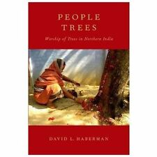 People Trees : Worship of Trees in Northern India by David L. Haberman (2013,...