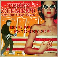 BLUES/ROCKABILLY: TERRY CLEMENT-Rock Me Mama/Won't Somebody Stop Me ROCKINITIS