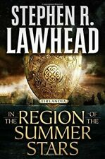 Eirlandia Ser.: In the Region of the Summer Stars by Stephen Lawhead (2018, Hardcover)