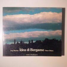 Idea di Bergamo. Pepi Merisio; Piero Chiara. Copia 884/1300, firmata da Merisio