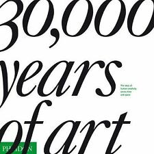 30,000 Years of Art : The Story of Human Creativity Across Time and Space by Ma…