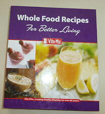 Vita Mix Whole Food Recipes 3 Ring Binder Cook Book 2006 Includes Owners Manual