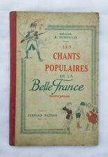 Musique - Les chants populaires de la belle France 1924 / DUMOULIN / NATHAN