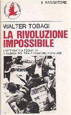 LA RIVOLUZIONE IMPOSSIBILE attentato a Togliatti violenza politica Walter Tobagi