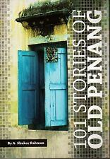 101 Stories of Old Penang - A Shukor Rahman