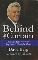 BIOGRAPHY , DAVE BERG , BEHIND THE CURTAIN , INSIDER;S VIEW JAY LENO SHOW