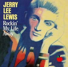 JERRY LEE LEWIS : ROCKIN' MY LIFE AWAY / CD