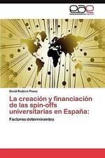 La creación y financiación de las spin-offs universitarias en España:: Factores