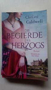 Christi Caldwell Die Begierde des Herzogs Historisch Liebesroman Frauenroman