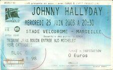 RARE / TICKET DE CONCERT LIVE - JOHNNY HALLYDAY A MARSEILLE 2003 STADE VELODROME