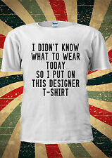 I Didn't Know What To Wear Today So I Put T-shirt Vest Top Men Women Unisex 1894