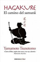 Hagakure : El camino del samurai / the Book of the Samurai, Paperback by Tsun...