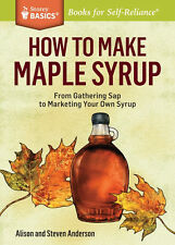 """Storey Publishing """"How to make Maple Syrup"""" Softcover Book Maple Sugar/Syrup"""