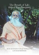 The Breath of Life: Integral Yoga Pranayama : Step-By-Step Instructions in...