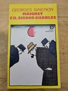 B7 MAIGRET E IL SIGNOR CHARLES GEORGES SIMENON 1977 1a EDIZIONE OSCAR MONDADORI