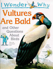 I Wonder Why Vultures are Bald and Other Questions About Birds, O'Neill, Amanda,