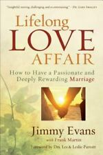 Lifelong Love Affair: How to Have a Passionate and Deeply Rewarding Marriage, Ev