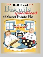 Biscuits, Spoonbread, and Sweet Potato Pie by Neal, Bill