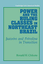 Power and the Ruling Classes in Northeast Brazil: Juazeiro and Petrolina in Tra