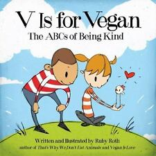 V Is for Vegan: The ABCs of Being Kind, Roth, Ruby, Very Good Book