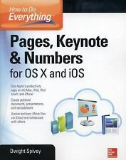 How to Do Everything : Pages, Keynote and Numbers for Mac OS X and IOS by...