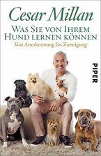 Was Sie von Ihrem Hund lernen können Cesar Millan Piper Taschenbuch