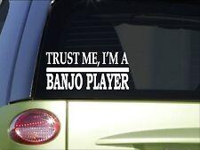 Trust me Banjo player *H460* 8 inch Sticker decal bluegrass music strings