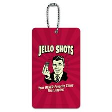 Jello Shot Other Favorite Thing Jiggles Luggage ID Tag